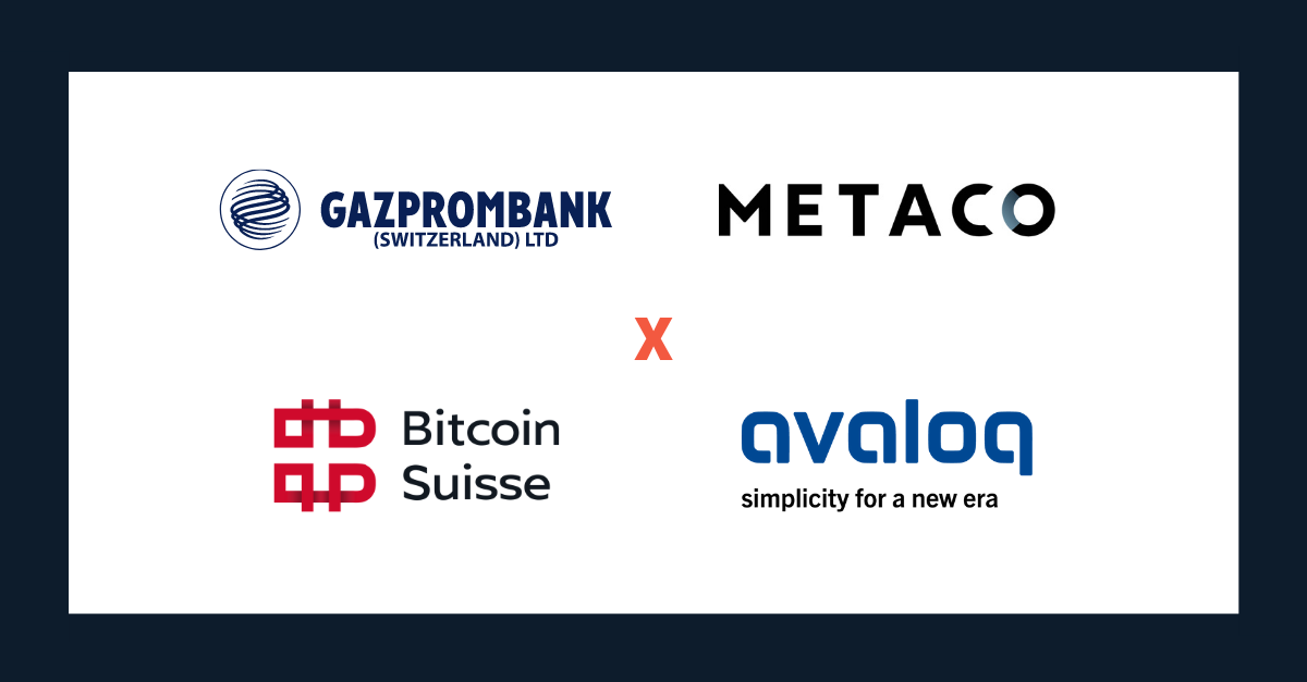 Gazprombank (Switzerland) trades Bitcoin for its clients enabled by Swiss partners - METACO