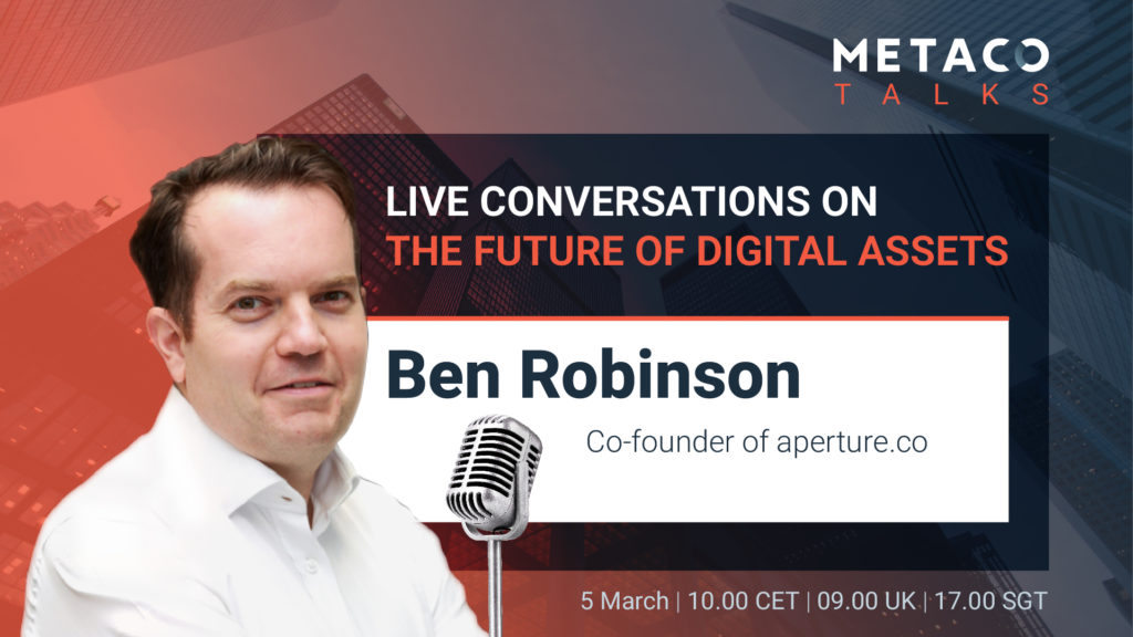 Why crypto is key to the future of wealth management METACO TALKS Ben Robinson aperture